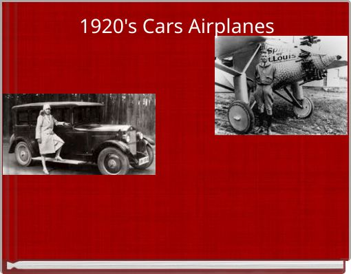 1920's Cars Airplanes