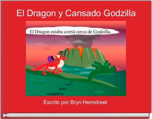 El Dragon y Cansado Godzilla