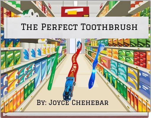 The Perfect Toothbrush