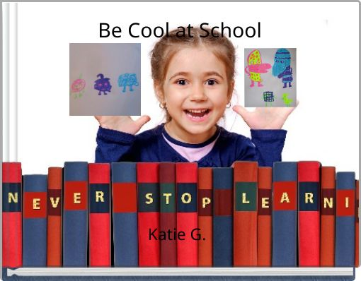 Be Cool at School