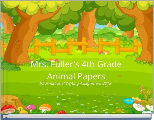 Mrs. Fuller's 4th GradeAnimal Papers
