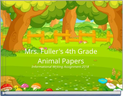 Mrs. Fuller's 4th GradeAnimal Papers
