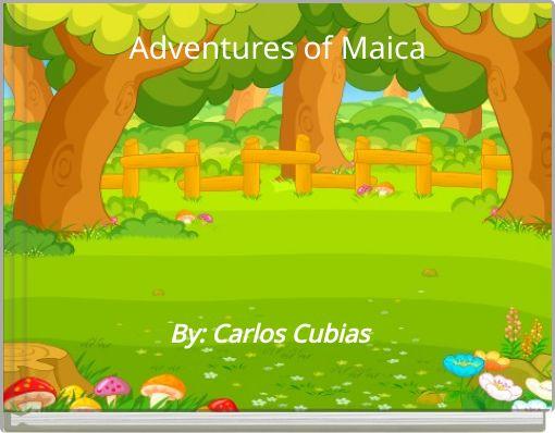 Adventures of Maica