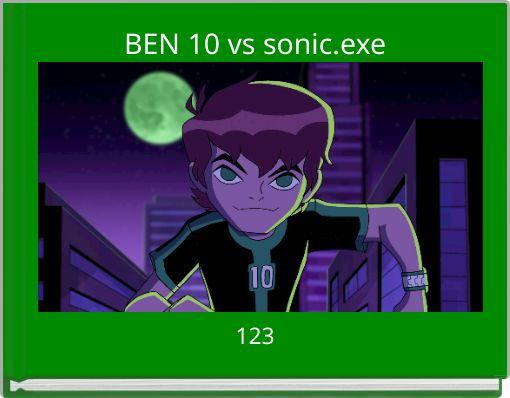 BEN 10 vs sonic.exe