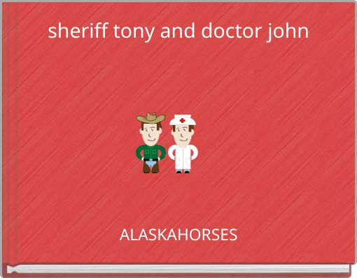 sheriff tony and doctor john