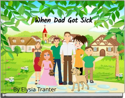 When Dad Got Sick