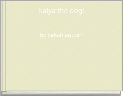 kaiya the dog!