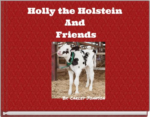 Holly the Holstein And Friends