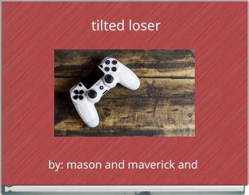 tilted loser
