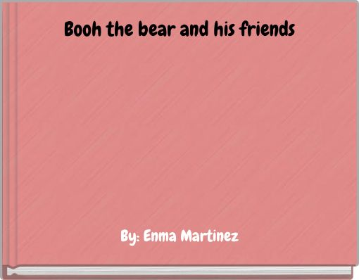 Booh the bear and his friends