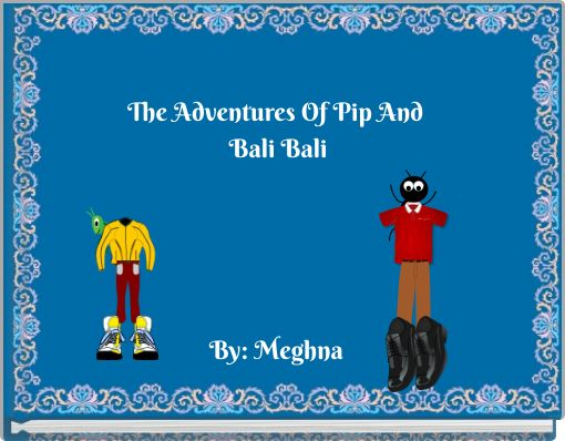 The Adventures Of Pip And Bali Bali