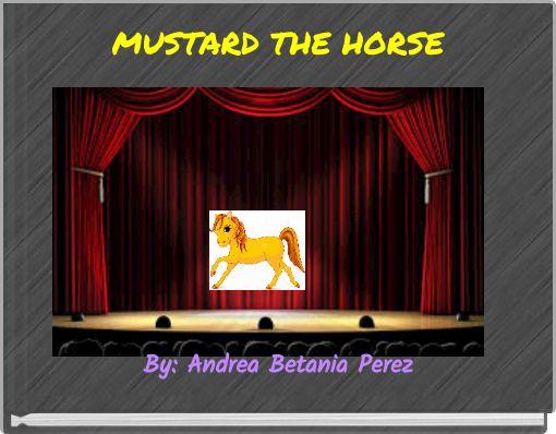 MUSTARD THE HORSE