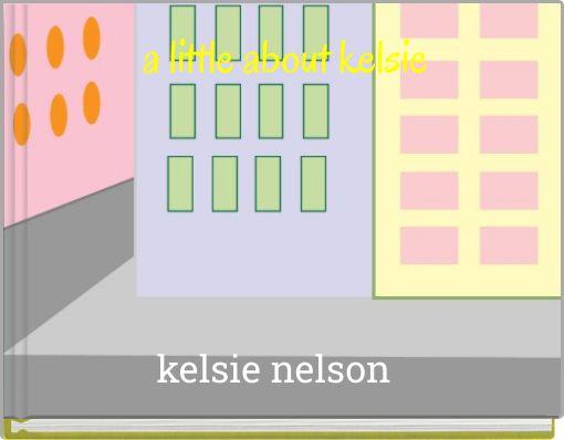 a little about kelsie