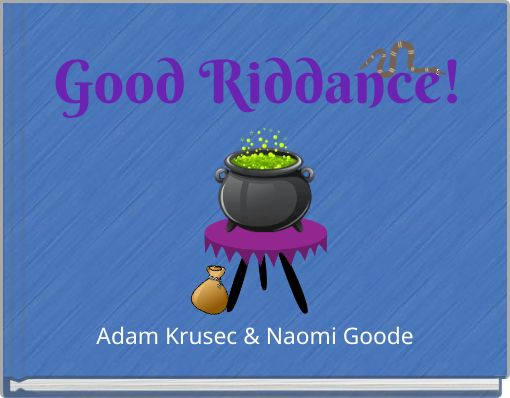 Good Riddance!