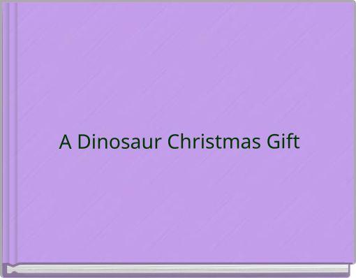A Dinosaur Christmas Gift