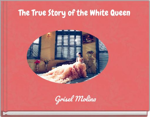 The True Story of the White Queen