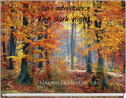 Isa's adventure:  The dark night,