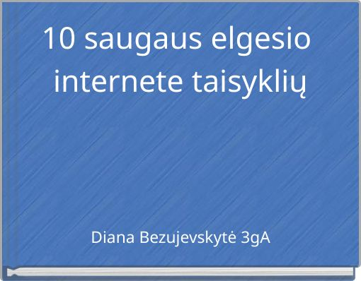 10 saugaus elgesio internete taisyklių