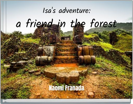 Isa's adventure:a friend in the forest