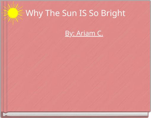 Why The Sun IS So Bright
