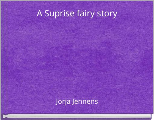 A Suprise fairy story