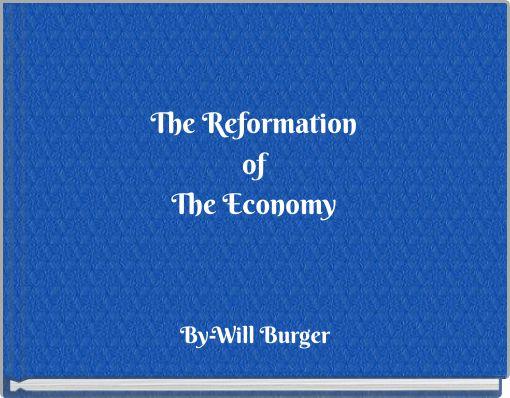 The ReformationofThe Economy