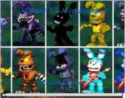 All FNAF 1-5 Animatronics