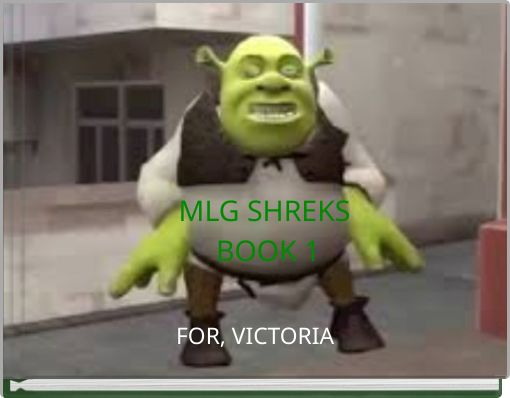 MLG SHREKS BOOK 1