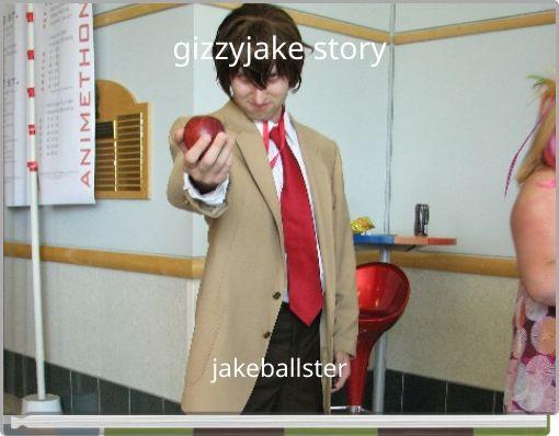 gizzyjake story