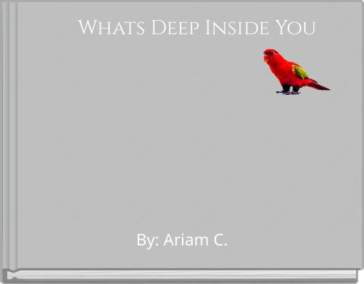 Whats Deep Inside You