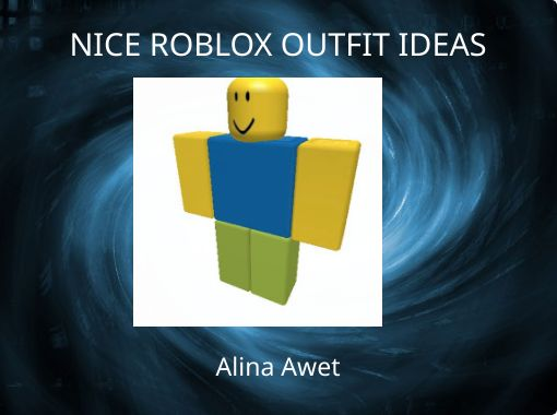 Nice Roblox Outfit Ideas Free Stories Online Create Books For