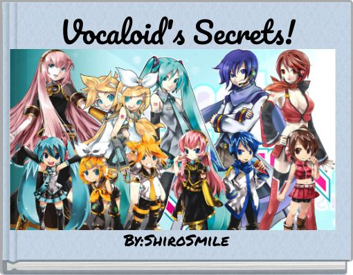Vocaloid's Secrets!