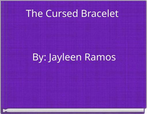 The Cursed  Bracelet