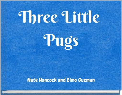 Three Little Pugs