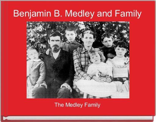 Benjamin B. Medley and Family