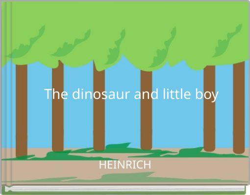The  dinosaur  and  little  boy