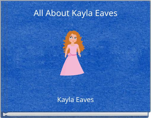 All About Kayla Eaves