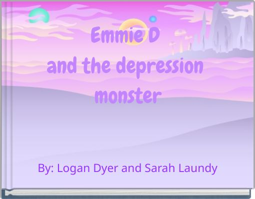 Emmie D and the depression monster