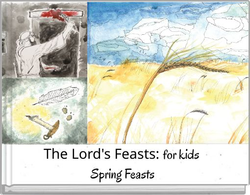 The Lord's Feasts: for kids Spring Feasts