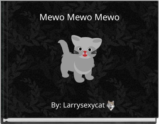 Mewo Mewo Mewo