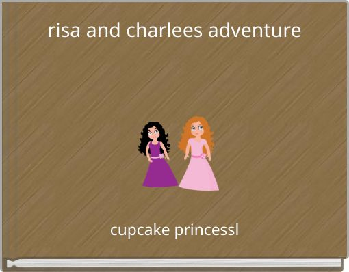 risa and charlees adventure