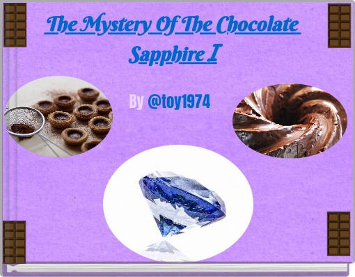 The Mystery Of The Chocolate Sapphire I