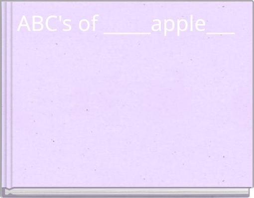 ABC's of _____apple___