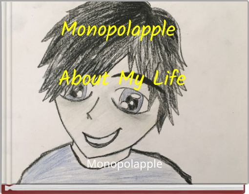 Monopolapple About My Life