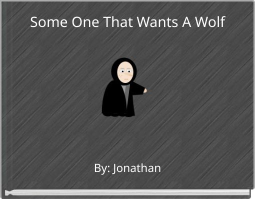 Some One That Wants A Wolf