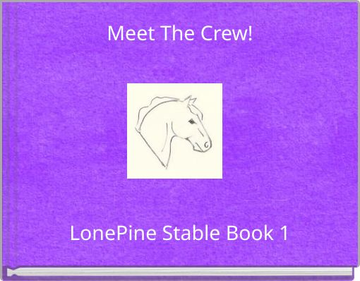 Meet The Crew!LonePine Stable Book 1