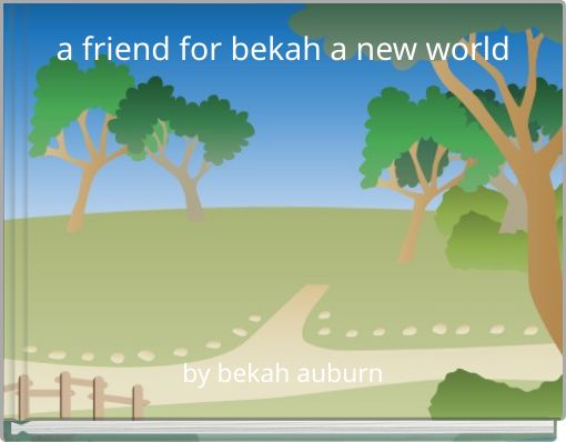 a friend for bekah a new world