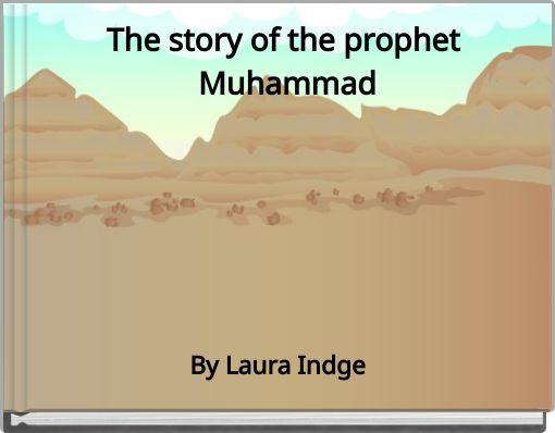 The story of the prophet Muhammad