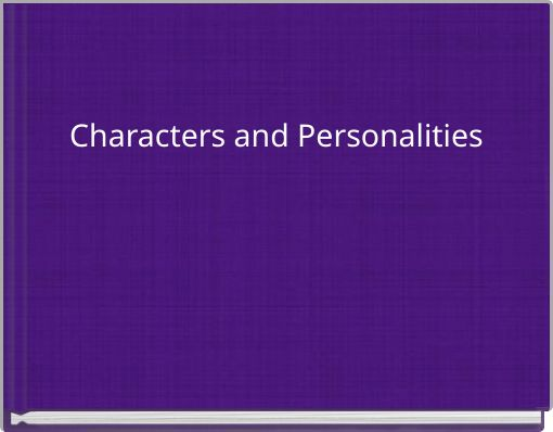 Characters and Personalities