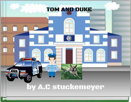 TOM AND DUKE